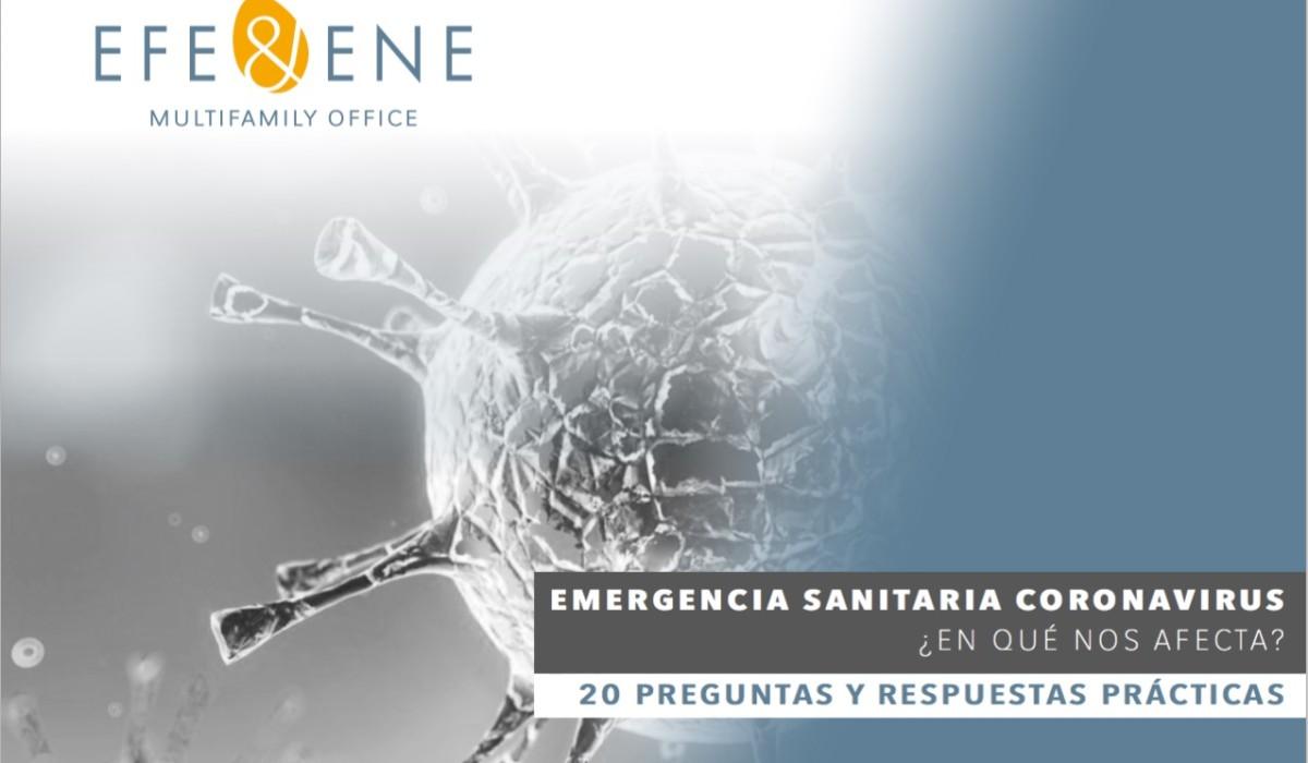 Emergencia sanitaria coronavirus ¿En qué nos afecta? 20 preguntas y respuestas prácticas